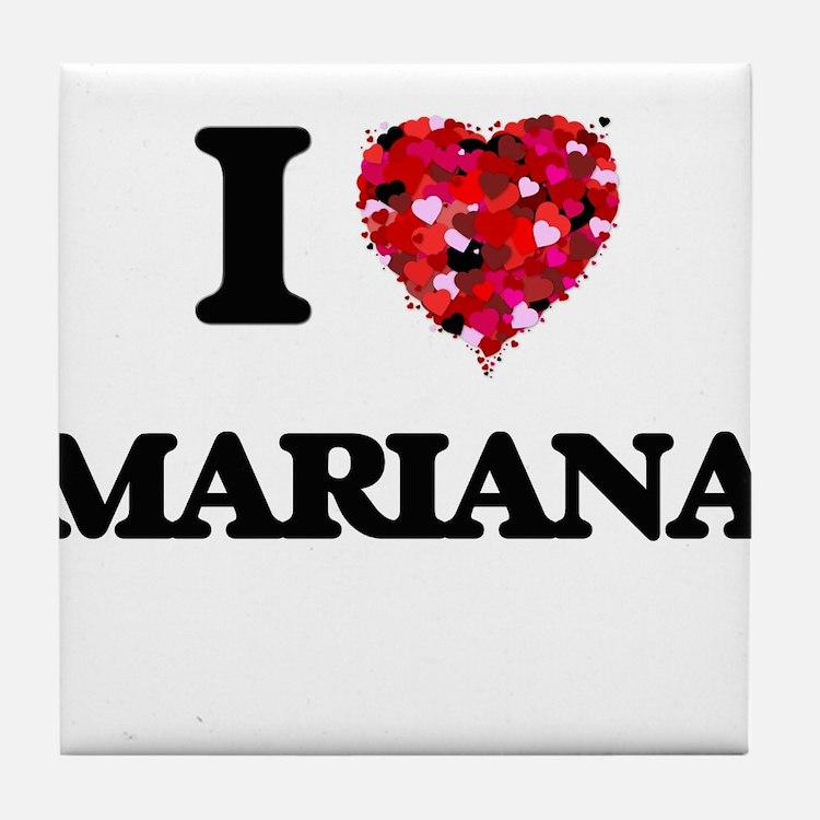 I Love Mariana Tile Coaster
