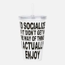 Antisocial Humor Acrylic Double-wall Tumbler