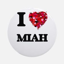 I Love Miah Ornament (Round)