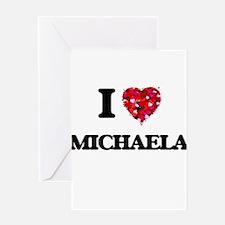 I Love Michaela Greeting Cards