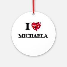 I Love Michaela Ornament (Round)