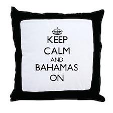 Keep calm and Bahamas ON Throw Pillow
