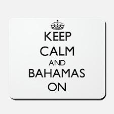 Keep calm and Bahamas ON Mousepad