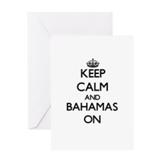 Keep calm and Bahamas ON Greeting Cards