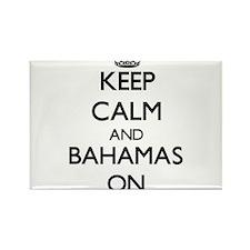 Keep calm and Bahamas ON Magnets