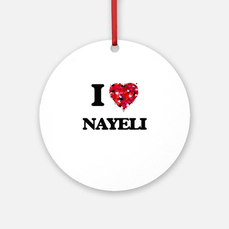 I Love Nayeli Ornament (Round)