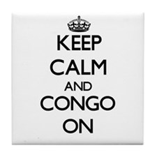 Keep calm and Congo ON Tile Coaster