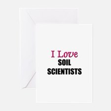 I Love SOIL SCIENTISTS Greeting Cards (Pk of 10)