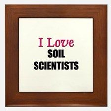 I Love SOIL SCIENTISTS Framed Tile
