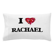 I Love Rachael Pillow Case