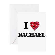 I Love Rachael Greeting Cards