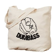 Dumbass Moron Idiot Jerk Tote Bag