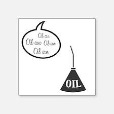 "Wizard Of Oz Tin Man Oil Ca Square Sticker 3"" x 3"""