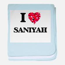 I Love Saniyah baby blanket
