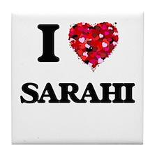 I Love Sarahi Tile Coaster