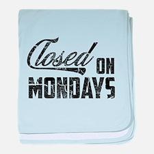 Closed on Mondays baby blanket