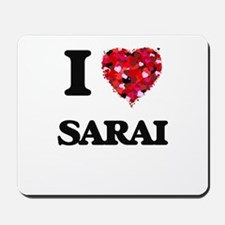 I Love Sarai Mousepad