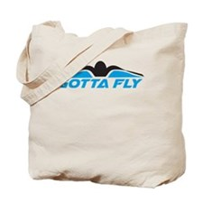 Swimming Gotta Fly Tote Bag