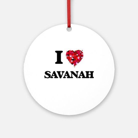 I Love Savanah Ornament (Round)