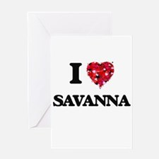 I Love Savanna Greeting Cards