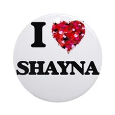 I Love Shayna Ornament (Round)