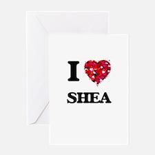 I Love Shea Greeting Cards