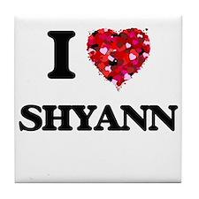 I Love Shyann Tile Coaster