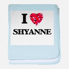 I Love Shyanne baby blanket