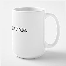 shut your pie hole Large Mug