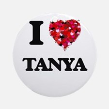 I Love Tanya Ornament (Round)