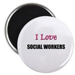 I Love SOCIAL WORKERS Magnet