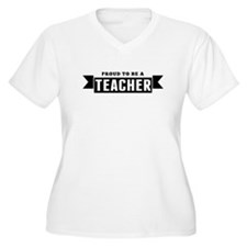 Proud To Be A Teacher Plus Size T-Shirt