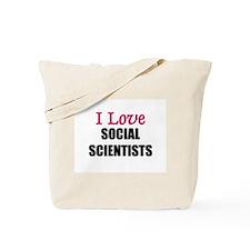 I Love SOCIAL SCIENTISTS Tote Bag