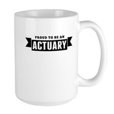 Proud To Be An Actuary Mugs