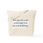 No Need to Argue Tote Bag