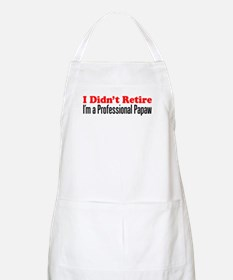 Didn't Retire Professional Papaw Apron