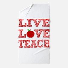 Live, Love, Teach Beach Towel