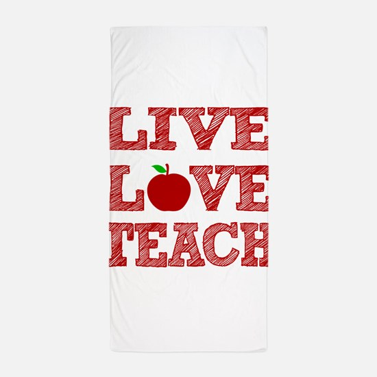 Live, Love, Teach Beach Towel