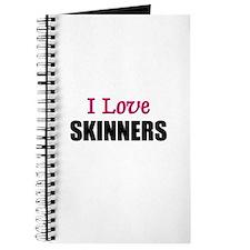 I Love SKINNERS Journal