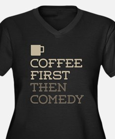 Coffee Then Comedy Plus Size T-Shirt