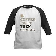 Coffee Then Comedy Baseball Jersey