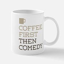 Coffee Then Comedy Mugs