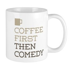 Coffee Then Comedy Mugs