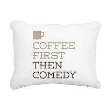 Coffee Then Comedy Rectangular Canvas Pillow