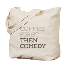 Coffee Then Comedy Tote Bag
