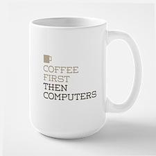 Coffee Then Computers Mugs