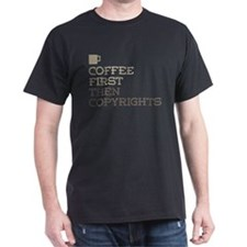Coffee Then Copyrights T-Shirt