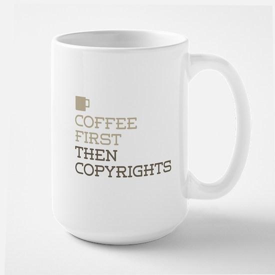Coffee Then Copyrights Mugs