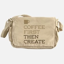 Coffee Then Create Messenger Bag