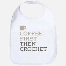 Coffee Then Crochet Bib